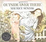 Outside Over There (Caldecott Collection) (0060255234) by Maurice Sendak