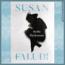 In the Darkroom | Livre audio Auteur(s) : Susan Faludi Narrateur(s) : Laurel Lefkow