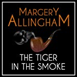 The Tiger in the Smoke: An Albert Campion Mystery (       UNABRIDGED) by Margery Allingham Narrated by David Thorpe