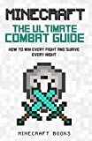 Minecraft: Ultimate Guide to Combat - How to Win Every Fight and Survive Every Night