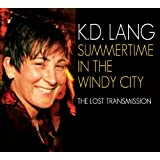 Summertime In The Windy Cityby K. D. Lang