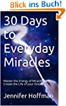 30 Days to Everyday Miracles: Master...