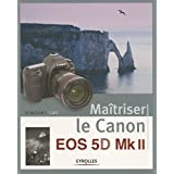 Matriser le Canon EOS 5D Mk IIpar Vincent Luc