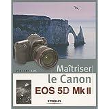 Ma�triser le Canon EOS 5D Mk IIpar Vincent Luc