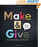 Make and Give: Simple and Modern Craf...