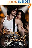 Making Trouble (New Adult Rock Star Romance)