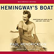 Hemingway's Boat: Everything He Loved in Life, and Lost, 1934 - 1961   [Paul Hendrickson]