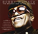 The Bravest Man In The Universe Bobby Womack