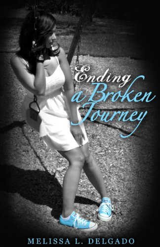 Ending a Broken Journey (Journey Series) by Melissa L. Delgado
