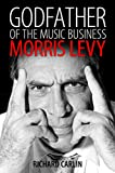 img - for Godfather of the Music Business: Morris Levy (American Made Music Series) book / textbook / text book