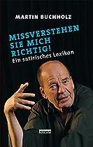 MISSVERSTEHEN SIE MICH RICHTIG!: EIN SATIRISCHES LEXIKON (GERMAN EDITION)
