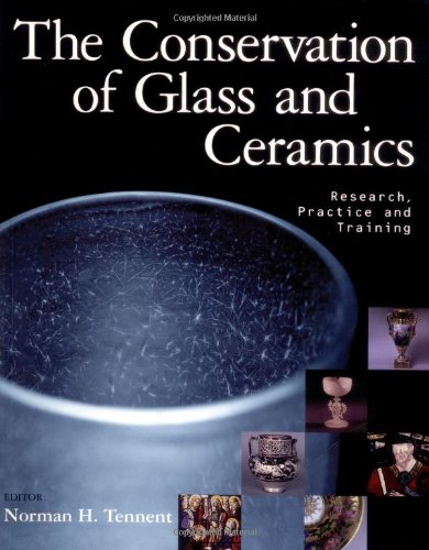 The Conservation Of Glass And Ceramics (Heritage List)