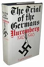 The Trial of the Germans: Nuremberg…