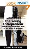 The Young Entrepreneur: From Navigating School Halls to the World of Business: 1