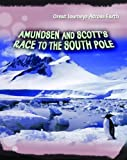 img - for Amundsen and Scott's Race to the South Pole (Great Journeys Across Earth) book / textbook / text book