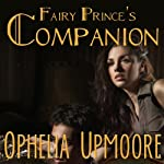 Fairy Prince's Companion: Fifty Shades of Fae | Ophelia Upmoore
