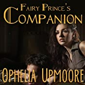 Fairy Prince's Companion: Fifty Shades of Fae | [Ophelia Upmoore]