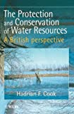 img - for The Protection and Conservation of Water Resources: A British Perspective book / textbook / text book