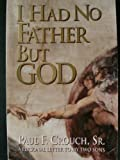 img - for I Had No Father but God: A Personal Letter to My Sons book / textbook / text book