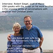 Interview: Robert Siegel, poet of Maine, USA, Speaks on His Work: Ongoing Series of Conversations with Anglican and Christian Poets | [Peter Menkin]