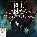 Angel of Storms: Millennium's Rule Trilogy, Book 2 (       UNABRIDGED) by Trudi Canavan Narrated by Hannah Norris, Piers Wehner