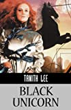 BLACK UNICORN (Ibooks Fantasy Classics) (1596871628) by Tanith Lee