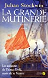 echange, troc Julian Stockwin - Les aventures de Thomas Kydd, marin de Sa Majesté, Tome 4 : La grande mutinerie