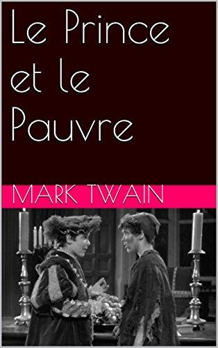 Mark Twain - Le Prince et le Pauvre (French Edition)