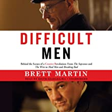 Difficult Men: Behind the Scenes of a Creative Revolution: From The Sopranos and The Wire to Mad Men and Breaking Bad (       UNABRIDGED) by Brett Martin Narrated by Keith Szarabajka