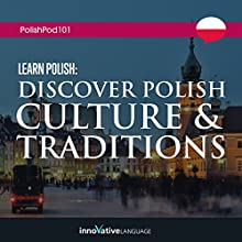 Learn Polish: Discover Polish Culture & Traditions Lecture by  Innovative Language Learning LLC Narrated by  PolishPod101.com