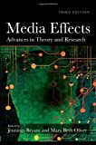 Media Effects: Advances in Theory and Research (LEA's Communication Series)