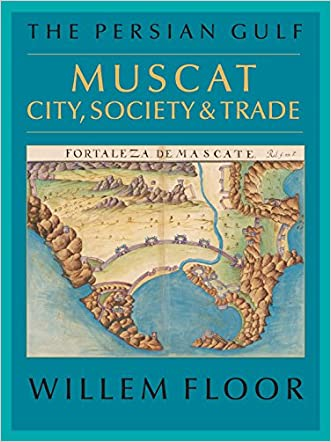 The Persian Gulf: Muscat: City, Society and Trade