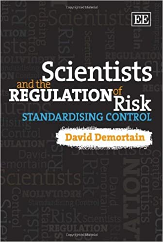 Demortain, Scientists and the Regulation of Risk: Standardising Control Image