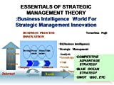img - for ESSENTIALS OF STRATEGIC MANAGEMENT THEORY Business Intelligence(BI) World for Strategic Management Concept (Global Competitive Skill of Strategic Management) book / textbook / text book