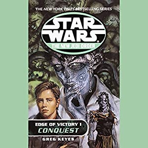 Star Wars: The New Jedi Order: Edge of Victory I: Conquest Audiobook