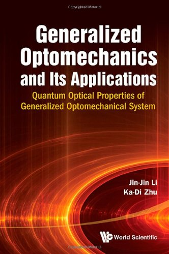 Generalized Optomechanics And Its Applications - Quantum Optical Properties Of Generalized Optomechanical System