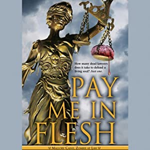Pay Me in Flesh: Mallory Caine, Zombie at Law | [K. Bennett]