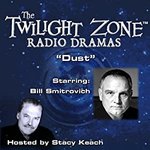 Dust: The Twilight Zone Radio Dramas | [Rod Serling]