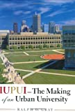 img - for IUPUI--The Making of an Urban University book / textbook / text book