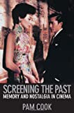 img - for Screening the Past: Memory and Nostalgia in Cinema book / textbook / text book