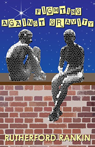 Fighting Against Gravity by Rutherford Rankin ebook deal
