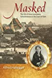 Masked: The Life of Anna Leonowens, Schoolmistress at the Court of Siam (Wisconsin Studies in Autobiography)
