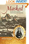 Masked: The Life of Anna Leonowens, S...