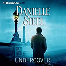 Undercover (       ABRIDGED) by Danielle Steel Narrated by Alexander Cendese