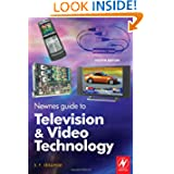 Newnes Guide to Television and Video Technology, Fourth Edition: The Guide for the Digital Age - from HDTV, DVD...