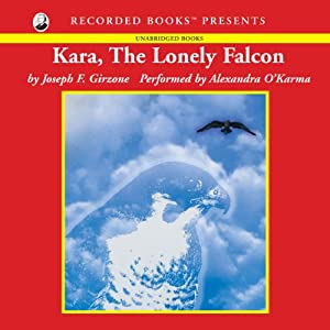 Kara, the Lonely Falcon Audiobook