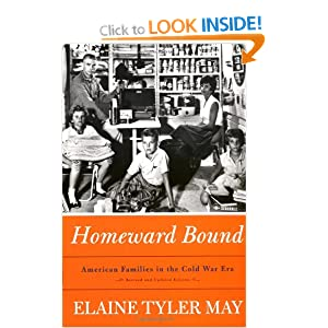 a review of the book homeward bound by elaine tyler may Homeward bound: american families in the cold war era [elaine tyler may] on  amazoncom  author interviews, book reviews, editors picks, and more.