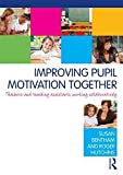 img - for Improving Pupil Motivation Together: Teachers and Teaching Assistants Working Collaboratively by Susan Bentham (2012-05-17) book / textbook / text book