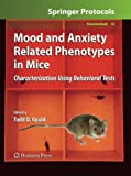 img - for Mood and Anxiety Related Phenotypes in Mice: Characterization Using Behavioral Tests (Neuromethods) book / textbook / text book