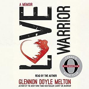 Love Warrior (Oprah's Book Club: A Memoir) | Livre audio